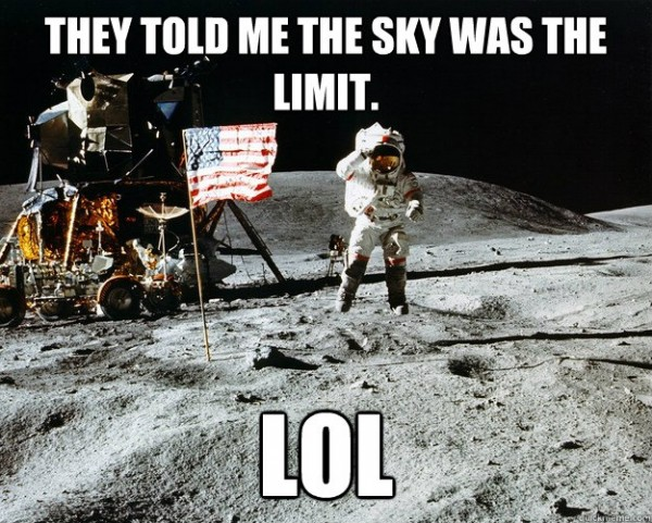 And They Told Me The Sky Was The Limit... LOL