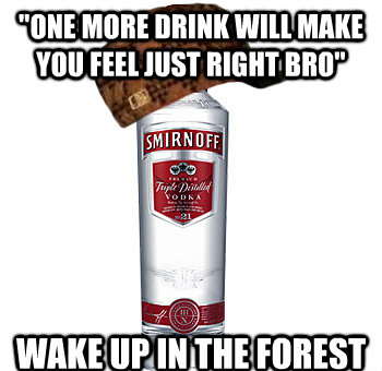 Just One More Drink, Wakes up in woods