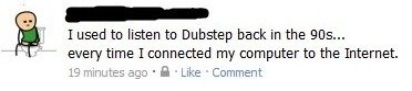 I used to listen to dubstep